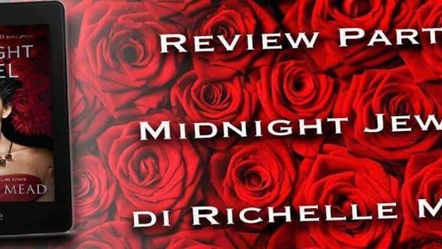 'MIDNIGHT JEWEL' di Richelle Mead. Review party