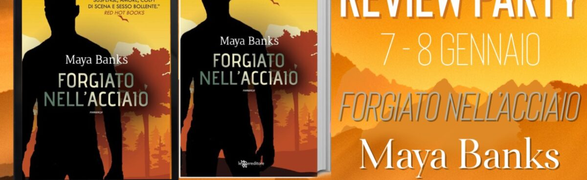 Forgiato nell'acciaio di Maya Banks –  Forged in Steele KGI #7 review party