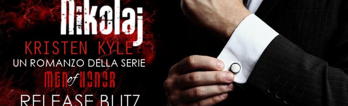 Nikolaj, primo romanzo della serie Men of Honor di Kristen Kyle. release blitz & giveaway