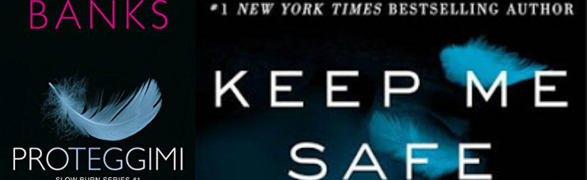 PROTEGGIMI Keep Me Safe (Slow Burn #1) di Maya Banks
